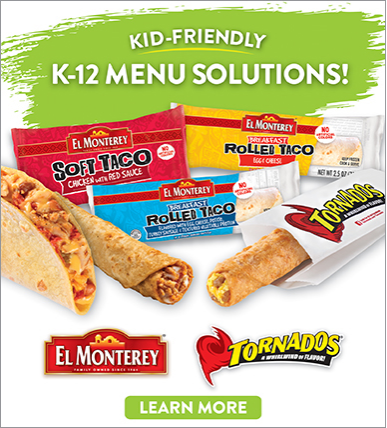 Kid-Friendly K-12 Menu Solutions, Soft Taco, Rolled Taco, Tornados, El  Monterey, Learn More